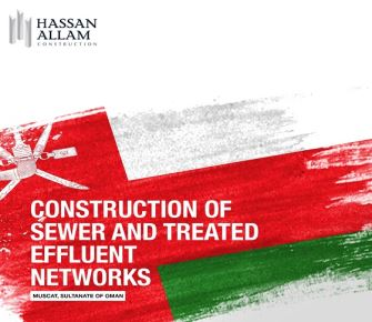 Hassan Allam Holding is proud to announce that Haya Water Oman has awarded it's subsidiary, Hassan Allam Construction, works for the sewer and treated effluent networks and connections at the Royal Estates and Airport Heights in the Sultanate of Oman